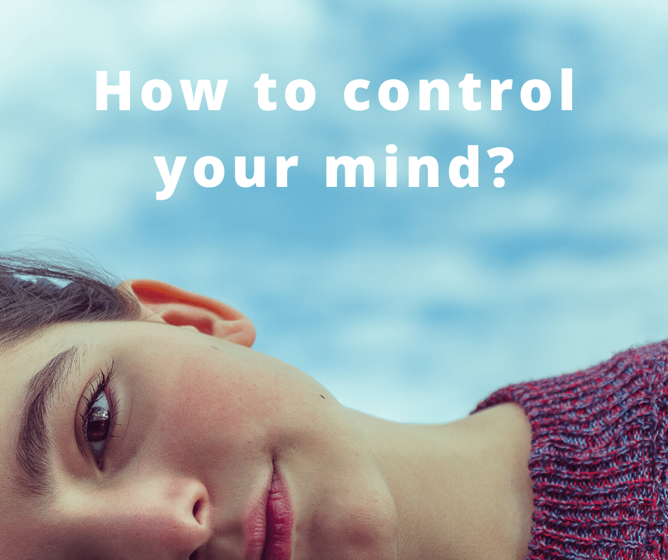 How to control your mind